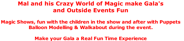 Mal and his Crazy World of Magic make Gala's 